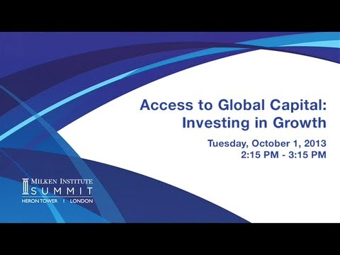 MI Summit 2013 - London: Access to Global Capital: Investing in Growth