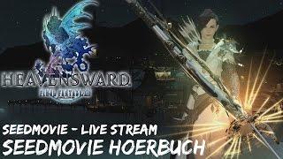 Final Fantasy 14: Heavensward | ➽ 033 SeedMovie Hörbuch | [HD+] | [Live-Stream 02.10.2015]