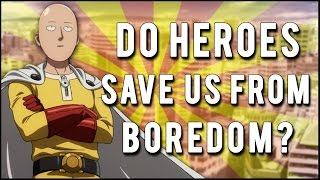 One Punch Man: Do Heroes Save Us From Boredom?