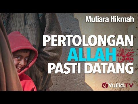Mutiara Hikmah: Pertolongan Allah Pasti Datang - Ustadz Ahmad Zainuddin, Lc.