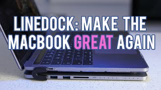 Linedock: Make the MacBook Great Again!