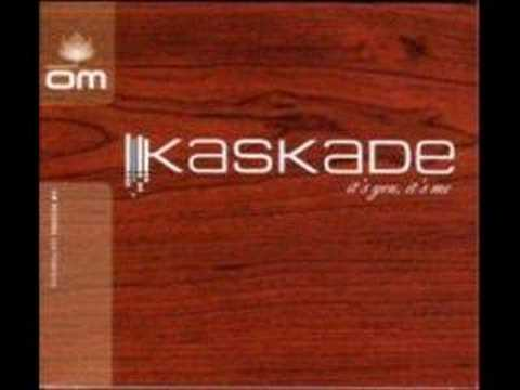 Kaskade -  Its You Its Me