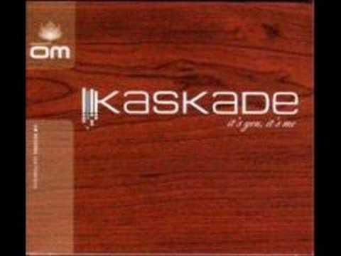Kaskade -  Its You Its Me