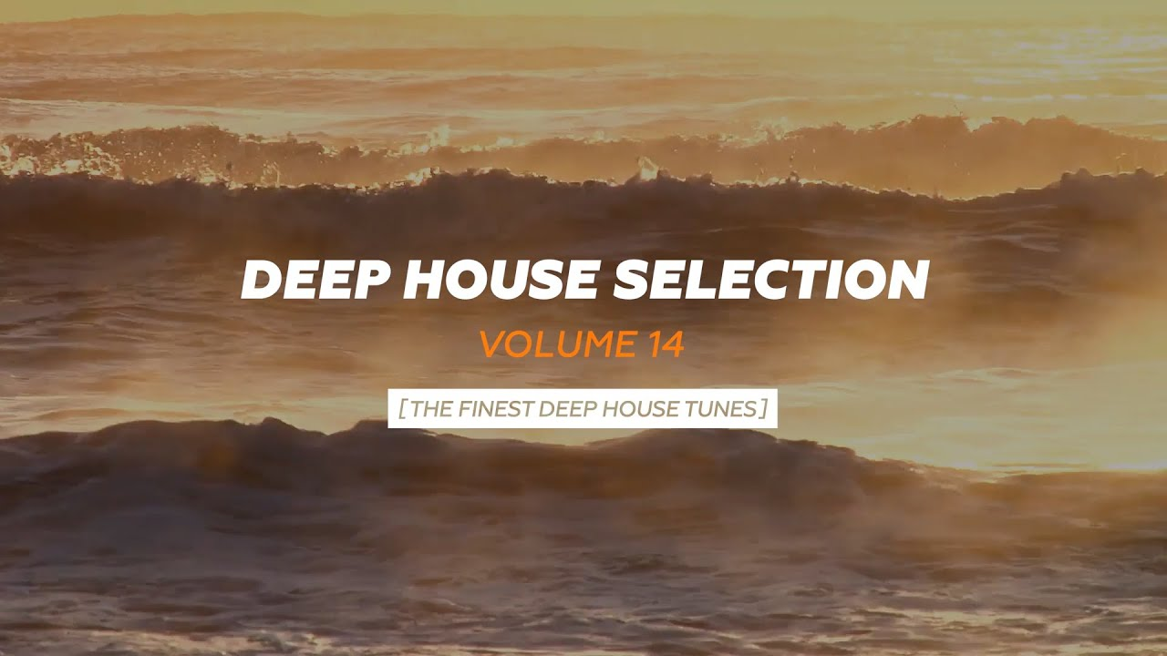 Armada Deep House Selection, Vol. 14 (The Finest Deep House Tunes) [OUT NOW]