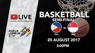 Basketball 🏀 Men's Semi-final match Philippines 🇵🇭 vs Singapore 🇸🇬   29th SEA Games 2017