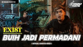 Download lagu Charly Van Houten - Buih Jadi Permadani ( Exist ) - ( Acoustic Cover 64)
