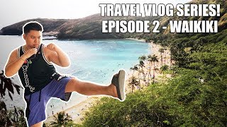 TRAVEL SERIES: WE'RE IN OAHU/WAIKIKI! (EPISODE 2)