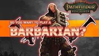 Barbarian Guide Pathfinder Kingmaker for Unfair Difficulty