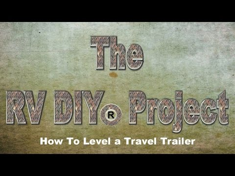 RV DIY® - How To Level a Travel Trailer