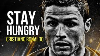 Cristiano Ronaldo | STAY HUNGRY | One of the BEST MOTIVATIONAL VIDEOS EVER