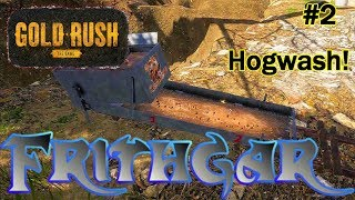 Let's Play Gold Rush The Game #2: Hogwash!