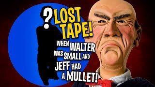 LOST TAPE! When Walter Was Small and Jeff Had a Mullet | JEFF DUNHAM