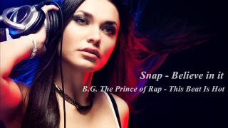 Snap - Believe in it & B.G. prince of rap - This beat is hot  ( Remix)