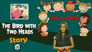 The Bird with Two Heads | Story For Kids | Moral Stories For Children | TVNXT Kidz
