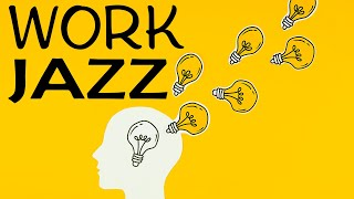 Motivational WORK JAZZ - Concentration Piano JAZZ for Work and Study