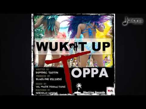 Toppa   Wuk It Up '2016 Soca' Trinidad