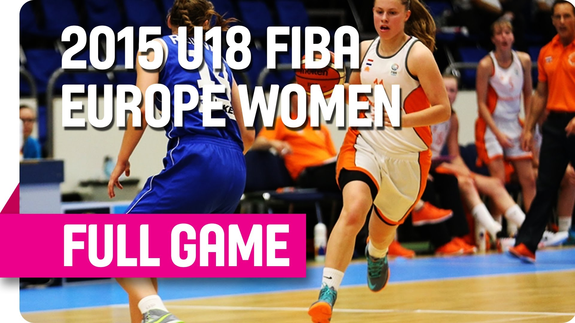 Netherlands v Estonia - Group D - Live Stream - 2015 U18 European Championship Women
