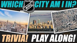 Which NHL City Am I In? TRIVIA!