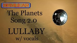 Bemular - The Planets Song 2.0 (lullaby w/vocals)