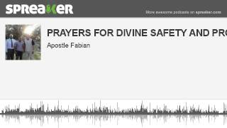 PRAYERS FOR DIVINE SAFETY AND PROTECTION (made with Spreaker)