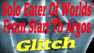 Destiny 2  Solo Eater Of Worlds From Start To Argos With The Secret Chest Glitch