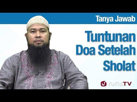 Konsultasi Syariah: Tuntunannya Doa Setelah Sholat - Ustadz Arif Hidayatullah