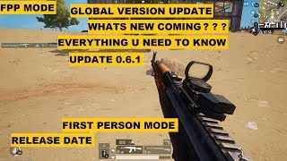 PUBG MOBILE GLOBAL UPDATE 0.6.1,FPP MODE, WHATS NEW COMING,RELEASE DATE