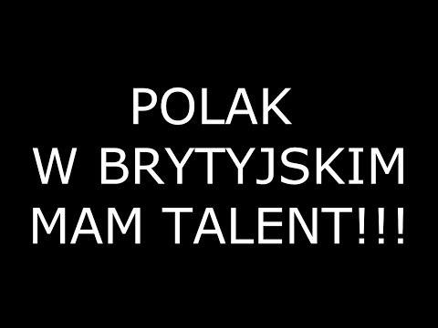 POLAK W BRYTYJSKIM MAM TALENT!!!