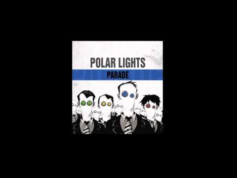 Polar Lights - Parade