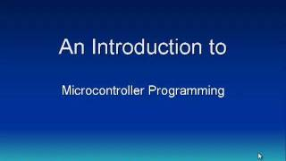 Microcontroller Video Tutorial - Part 1