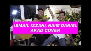 Ismail Izzani, Naim Daniel - Akad (Payung Teduh Cover) #wpfamily