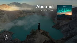 Abstract - Not Alone (feat. Roze)