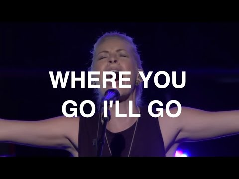 Brian And Jenn Johnson - Where You Go Ill Go