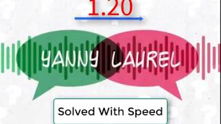Yanny Vs Laurel Solved with SpeedTest