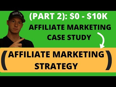 Affiliate Marketing Case Study -  Affiliate Marketing Strategies to $$$ (PART 2)