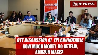 OTT Discussion At FPJ Roundtable: How Much Money Do Netflix, Amazon Make?