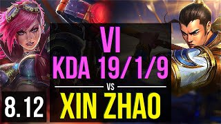 VI vs XIN ZHAO (JUNGLE) ~ KDA 19/1/9, Legendary, 500+ games ~ NA Diamond ~ Patch 8.12