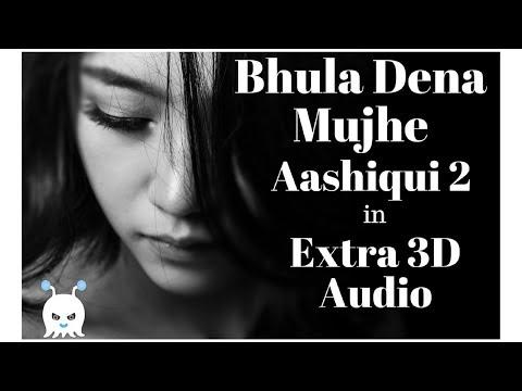 Extra 3D Audio 👉 Bhula Dena - Mustafa Zahid | Aashiqui 2 | Heart Touching Song | Use Headphones 👾