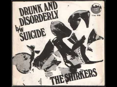 Drunk and Disorderly - The Shirkers