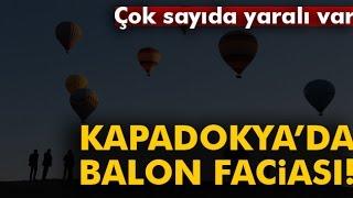 Kapadokya' da Balon Faciası