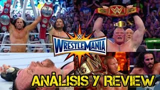 WWE WRESTLEMANIA 33 ANÁLISIS Y REVIEW ¡LOS HARDY BOYZ REGRESAN! ¡ROMAN REINGS VENCE AL UNDERTAKER!