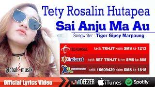 Tety Rosalin Hutapea - Sai Anju Ma Au (Official Music Video)
