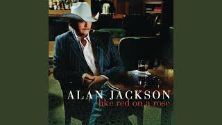 Alan Jackson Had It Not Been You