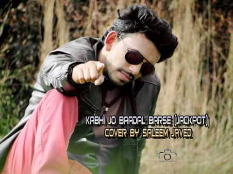 Kabhi Jo Baadal Barse(Jackpot) Cover - Saleem Javed