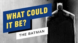 What Could The New Batman Movie Be About?