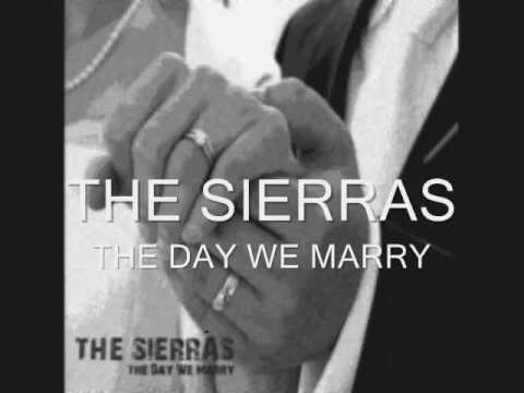 THE DAY WE MARRY THE SIERRAS( Available for download  at itunes and cd baby