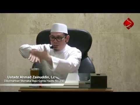 Disunnahkan Memakai Baju Gamis Hadits No. 789- 791  - Ustadz Ahmad Zainuddin, Lc