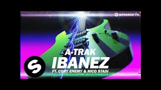 A-Trak - Ibanez Ft. Cory Enemy & Nico Stadi (Arena Version)