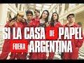 SI LA CASA DE PAPEL FUERA ARGENTINA Mp3