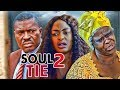Download SOUL TIE 2 - LATEST 2017 NIGERIAN NOLLYWOOD MOVIES in Mp3, Mp4 and 3GP